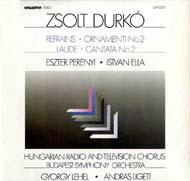Durkó Zsolt: Refrains; Ornamenti; Laude; Cantata No.2
