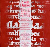 Durkó Zsolt: Kamarazene; Halotti beszéd- oratórium