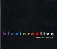 Creative Art Trio: Blue in Red - Live