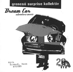 Grencsó Surprise Kollektív: Dream Car