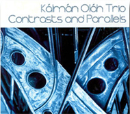 Kálmán Oláh Trio: Contrasts and Parallels
