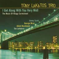 Tony Lakatos Trio: I Get Along With You Very Well