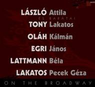 László Attila és barátai: On the Broadway