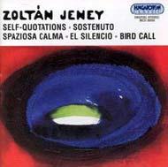 Jeney Zoltán: Önidézetek (Self-quotations); Sostenuto; Spaziosa Calma...; El silencio; Madárhívogató (Bird Call)