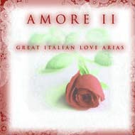Amore II - Great Italian Love Arias