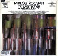 Kocsár Miklós: Repliche; Variazioni; Magányos ének (Lonely Song) <br>Papp L.: Dialogo; Meditációk (Meditations)