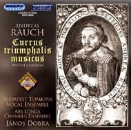 Rauch, Andreas: Ünnepi kantáták / Currus triumphalis musicus