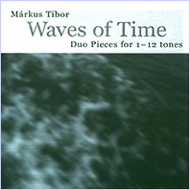 Márkus Tibor: Waves of Time - Duo Pieces for 1-12 Tones