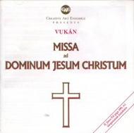 Vukán György: Missa Ad Dominum Jesum Christum