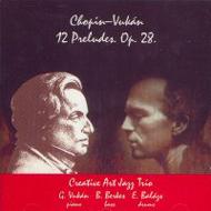 Creative Art Trio: 12 Preludes Op. 28.