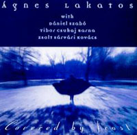 Lakatos Ágnes: Covered by Frost