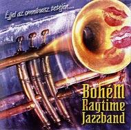 Bohém Ragtime Jazzband: Éjjel az omnibusz tetején...