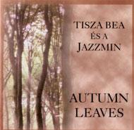 Tisza Bea és a Jazzmin: Autumn Leaves