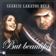 Szakcsi Lakatos Béla-Pocsai Krisztina: But Beautiful