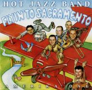 Hot Jazz Band: Flyin' to Sacramento - Amerika dal