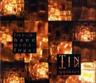 Tin Tin Quintet: Ötösfogat