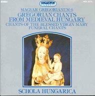 Magyar gregoriánum 6. - Gregorián és polifonikus énekek a középkori Magyarországról - Mária-énekek; temetés