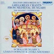 Magyar gregoriánum 7. - Gregorián és polifonikus énekek a középkori Magyarországról - Az isztambuli antifonálé