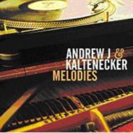 Andrew J. & Kaltenecker: Melodies
