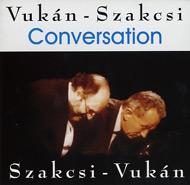 Vukán - Szakcsi: Conversation