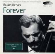 Berkes Balázs featuring the Creative Art Jazz Trio: Forever