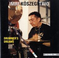 Kőszegi Imre Trió: Drummer's Dreams