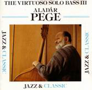 Pege Aladár: The Virtuoso Solo Bass, Vol. III