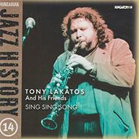 Hungarian Jazz History 14. - Sing Sing Song - Tony Lakatos és barátai