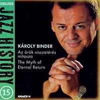 Hungarian Jazz History 15. - Binder Károly: Az örök visszatérés mítosza