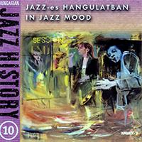 Hungarian Jazz History 10. - Jazz-es hangulatban
