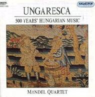 Ungaresca - 500 év magyar zenéje