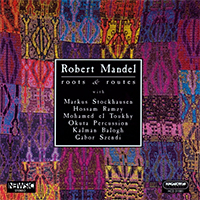 Mandel Róbert: Roots and Routes