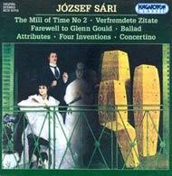Sári József: Időmalom No.2; Elidegenített idézetek; Búcsú Glenn Gouldtól; Ballada; Attribútumok; Négy invenció; Concertino
