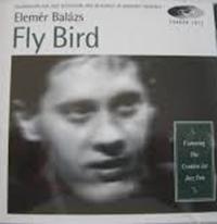 Balázs Elemér Trio: Fly Bird