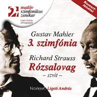 Mahler, Gustav: III. szimfónia; Strauss, Richard: Rózsalovag