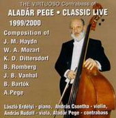Pege Aladár: The virtuoso Contrabass of Aladár Pege - Classic Live 1999/2000