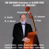 Pege Aladár: The virtuoso Contrabass of Aladár Pege - Classic Live 2000/2001