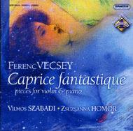 Vecsey Ferenc: Caprice fantastique  Darabok hegedűre és zongorára