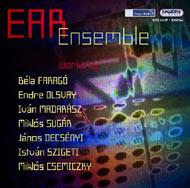 Ear Ensemble: Faragó, Olsvay, Madarász, Sugár M., Decsényi, Szigeti és Csemiczky művei