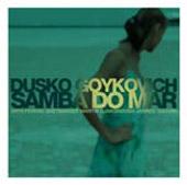 Dusko Goykovich: Samba Do Mar
