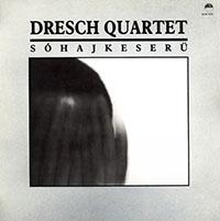 Dresch Quartet: Sóhajkeserű