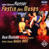 Kusser, Johann Sigismund: Festin des Muses - zenekari szvitek
