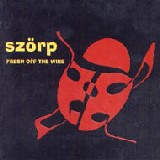 Szörp: Fresh off the Wire
