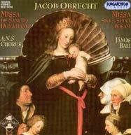Obrecht, Jakob: Missa de Sancto Donatiano; Missa Sicut Spina Rosam