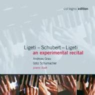 Ligeti - Schubert - Ligeti - An experimental recital