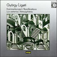 Ligeti György: Kammerkonzert, Ramifications, Lux aeterna,   Atmospheres