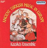 Kecskés Együttes: Régi török zene Európában (XVI-XVIII. század)