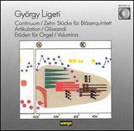 Ligeti György: Continuum; Zehn Stücke für Bläserquintett; Artikulation; Glissandi; Etüden für Orgel; Volumina