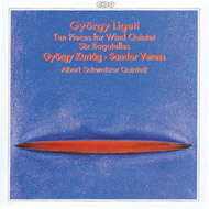 Ligeti / Kurtág / Veress - Wind Quintets