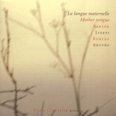 La langue maternelle - Mother Tongue - Bartók, Ligeti, Kurtág, Eötvös